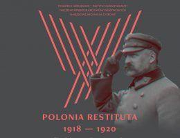 """Film """"Polonia Restituta"""" będzie można zobaczyć w warszawskim Kinie Iluzjon 27 lutego o godzinie 19.00."""