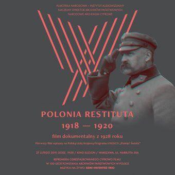 """Film """"Polonia Restituta 1918–1920"""" będzie można zobaczyć w warszawskim Kinie Iluzjon 27 lutego o godzinie 19.00."""