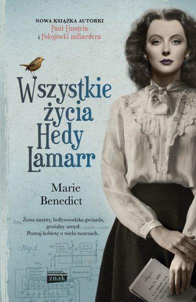 """Inspiracją dla niniejszej ciekawostki była powieść Marie Benedict """"Wszystkie życia Hedy Lamarr"""