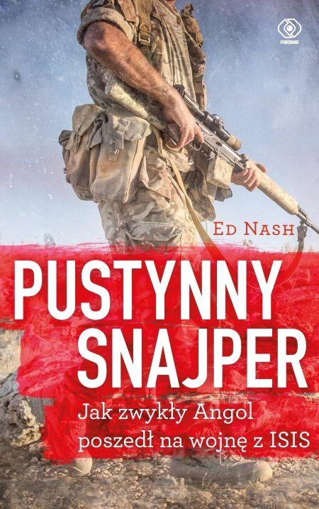 Artykuł powstał między innymi na podstawie książki Eda Nasha Pustynny snajper, która właśnie ukazała się nakładem wydawnictwa Rebis.