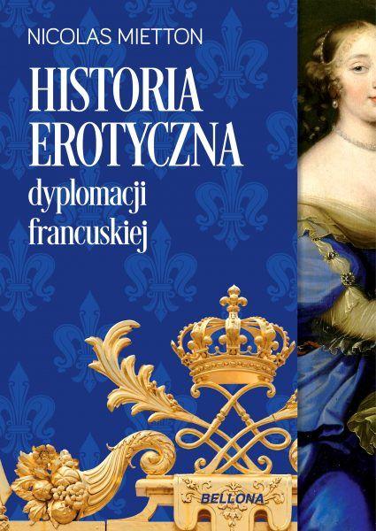 """Artykuł powstał m.in. w oparciu o książkę Nicolasa Miettona """"Historia erotyczna dyplomacji francuskiej"""", która ukazała się nakładem wydawnictwa Bellona."""