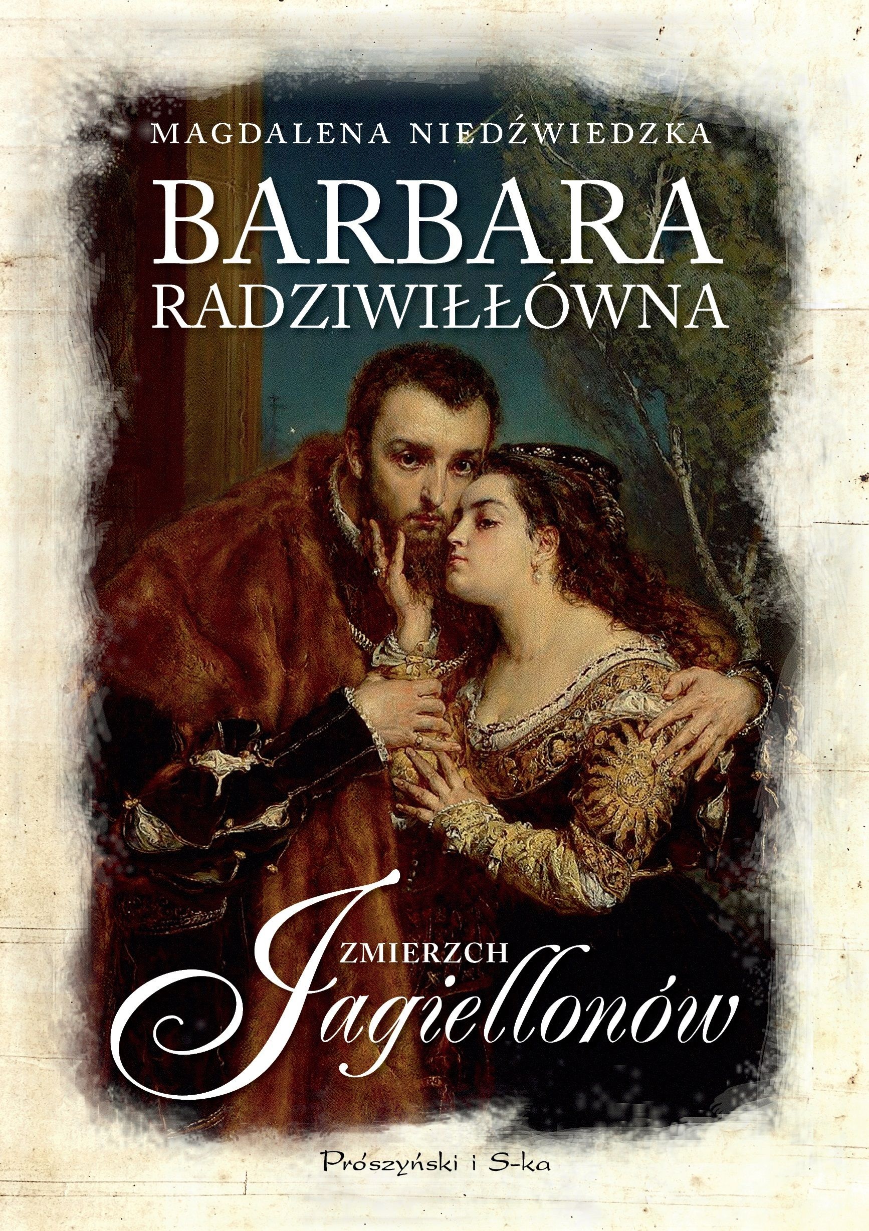 """Inspiracją do napisania artykułu stała się powieść Magdaleny Niedźwiedzkiej """"Barbara Radziwiłłówna"""", która ukazała się nakładem wydawnictwa Prószyński i s-ka w cyklu """"Zmierzch Jagiellonów"""""""
