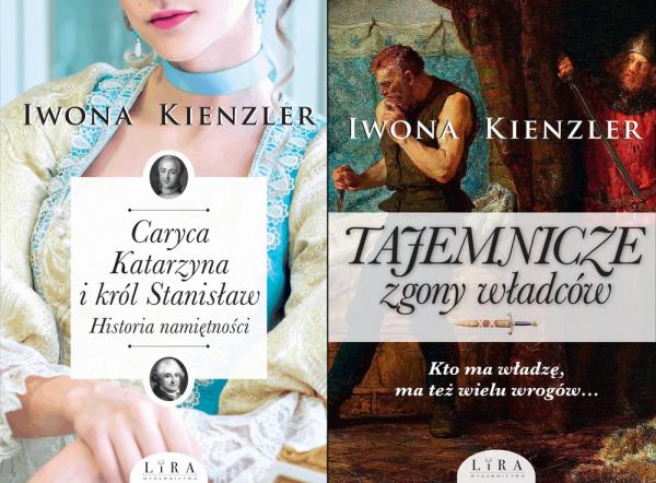 """Tym razem nagrodą w naszym konkursie jest łącznie aż sześć egzemplarzy książek Iwony Kienzler """"Caryca Katarzyna i król Stanisław"""" oraz """"Tajemnicze zgony władców"""", które ukazały się nakładem wydawnictwa Lira."""