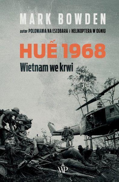"""Artykuł powstał między innymi w oparciu o książkę Marka Bowdena """"Huế 1968. Wietnam we krwi"""" (Wydawnictwo Poznańskie 2019)."""