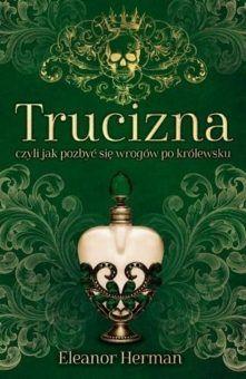 """Artykuł powstał m.in. w oparciu o książkę Eleanor Herman """"Trucizna, czyli jak pozbyć się wrogów po królewsku"""" opublikowaną nakładem wydawnictwa Znak Horyzont."""