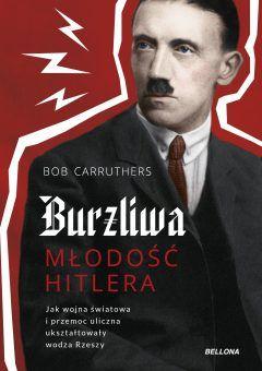 """Artykuł powstał m.in. w oparciu o książkę Boba Carruthersa """"Burzliwa młodość Hitlera"""", która ukazała się nakładem wydawnictwa Bellona."""