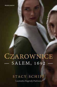 """Ciekawoskta powstała w oparciu o książkę Stacy Schiff """"Czarownice. Salem 1692"""", która właśnie ukazała się nakładem Wydawnictwa Marginesy."""