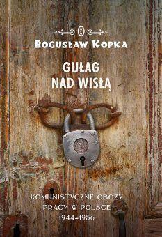 """Artykuł powstał między innymi w oparciu o książkę Bogusława Kopki """"Gulag nad Wisłą. Komunistyczne obozy w Polsce 1944-1956"""" (Wydawnictwo Literackie 2019)."""
