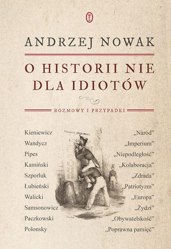 """Kup książkę """"O historii nie dla idiotów"""" z rabatem na stronie Wydawcy."""