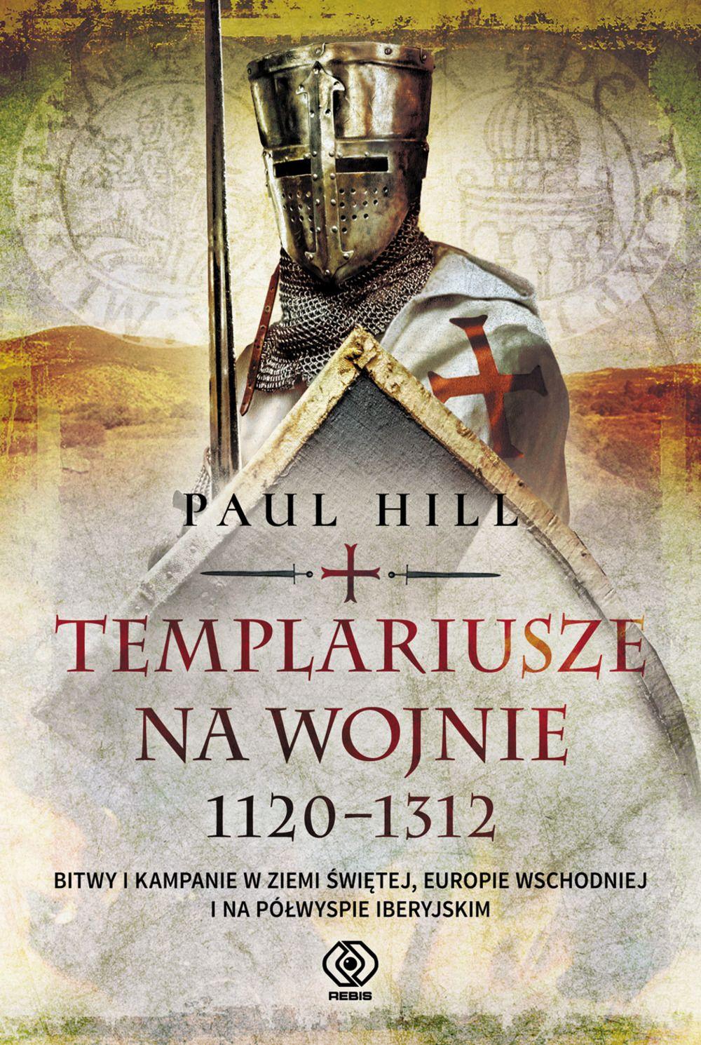 """Artykuł powstał między innymi w oparciu o książkę Paula Hilla """"Templariusze na wojnie. 1120–1312"""" (Rebis 2019)."""