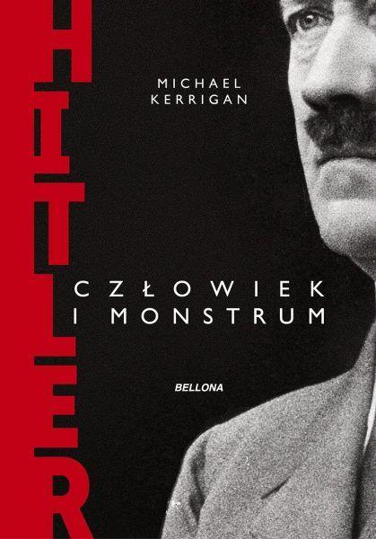 """Artykuł powstał m.in. w oparciu o książkę Michaela Kerrigana """"Hitler. Człowiek i monstrum"""", która ukazała się nakładem wydawnictwa Bellona."""