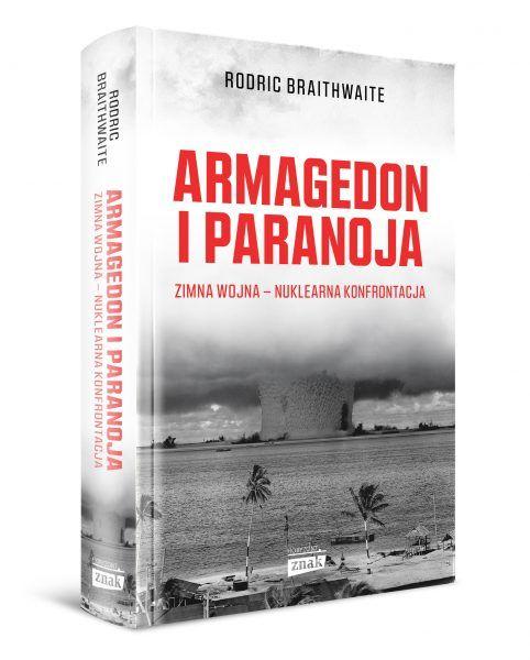 """Artykuł powstał m.in. w oparciu o książkę Rodricka Braithwaite'a """"Armagedon i paranoja. Zimna wojna – nuklearna konfrontacja"""", która ukazała się nakładem wydawnictwa Znak Horyzont."""