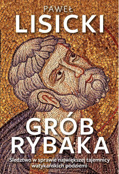 Poznaj największą tajemnicę watykańskich podziemi dzięki książce Pawła Lisickiego