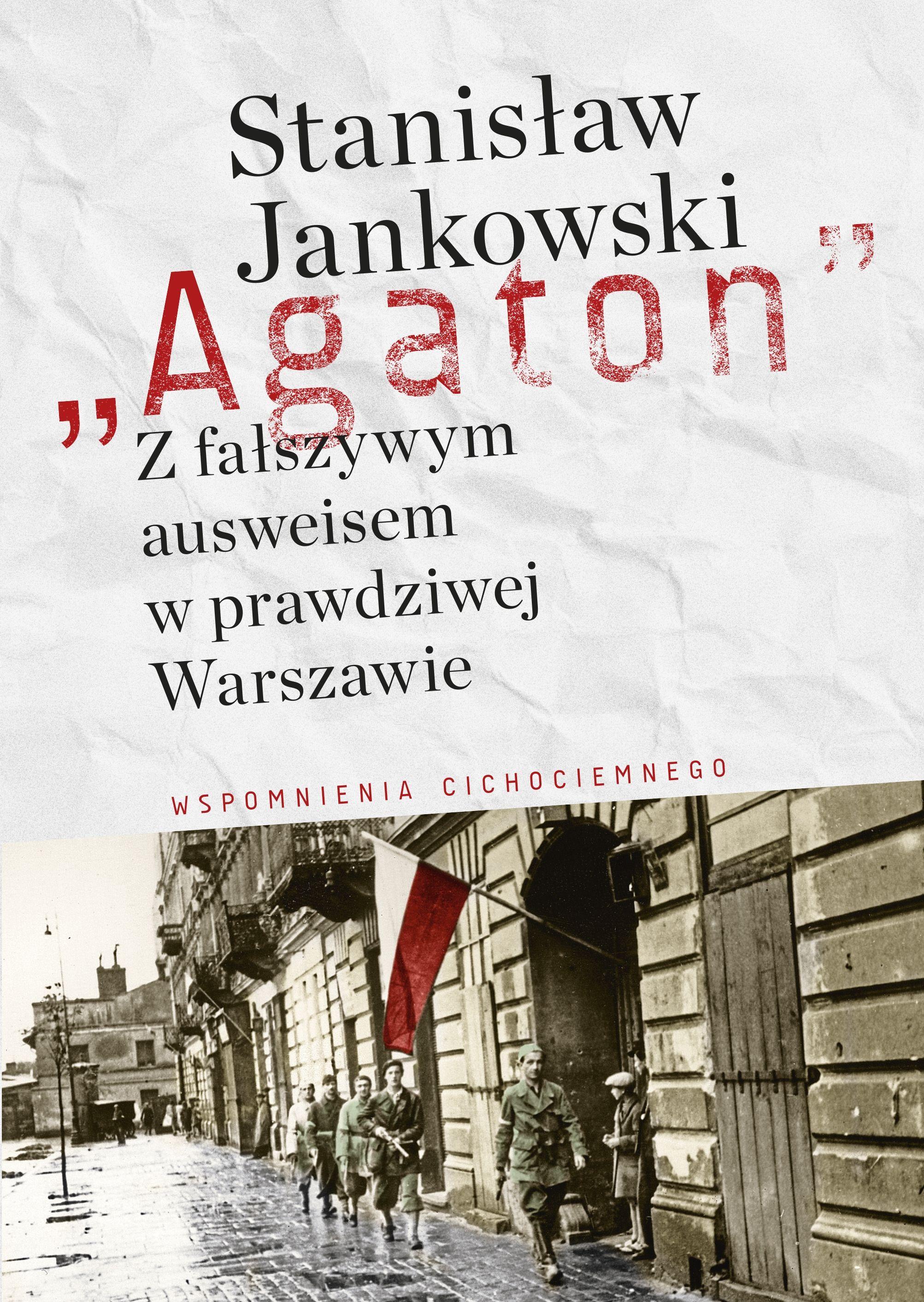 """Artykuł został oparty między innymi o książkę """"Agaton. Z fałszywym ausweisem w prawdziwej Warszawie"""" (Bellona 2019)."""