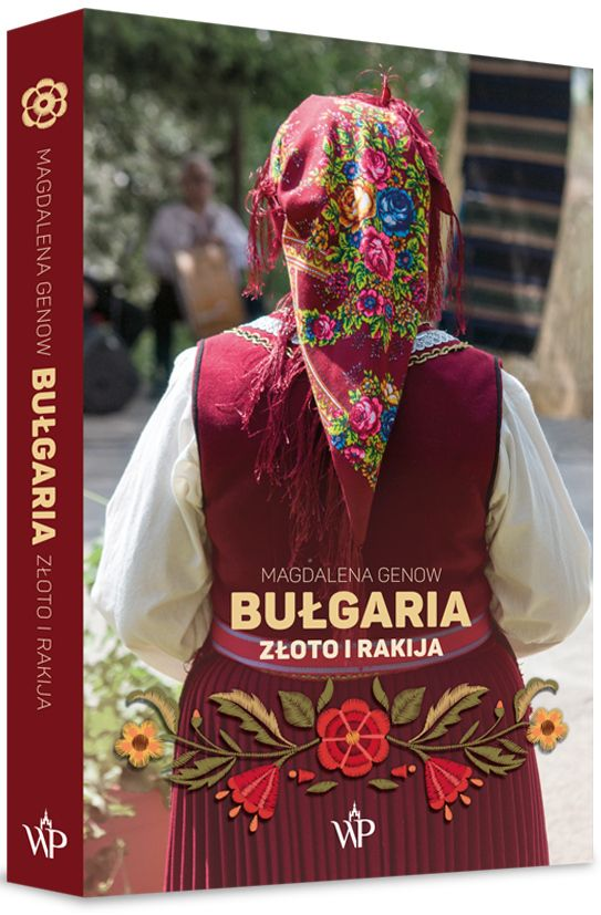"""Tekst został oparty między innymi na książce Magdaleny Genow pod tytułem """"Bułgaria. Złoto i rakija"""" (Wydawnictwo Poznańskie 2019)."""