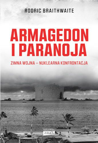 armagedon i paranoja zimna wojna nuklearna konfrontacja b iext54347325