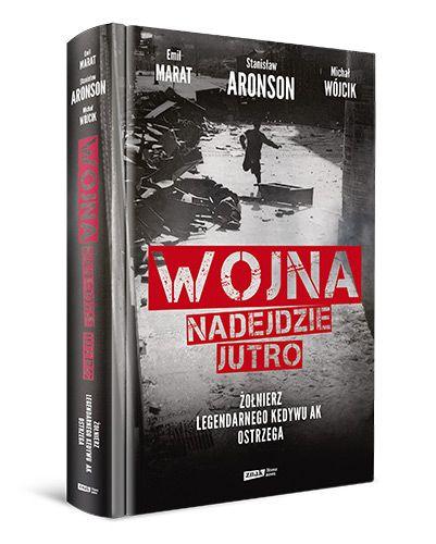 """Tekst powstał w oparciu o książkę S. Aronsona, E. Marata i M. Wójcika, """"Wojna nadejdzie jutro"""" (Znak Litera Nova, 2019)."""