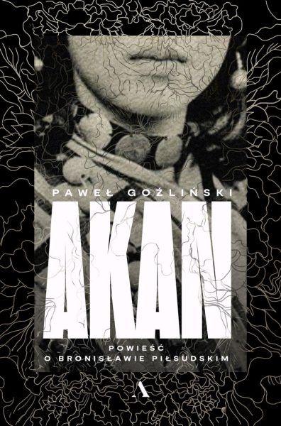 Artykuł zainspirowany został książką Akan. Powieść o Bronisławie Piłsudskim.
