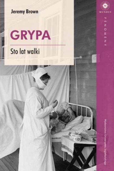 Artykuł stanowi fragment książki Grypa. Sto lat walki Wydawnictwa Uniwersytetu Jagiellońskiego.