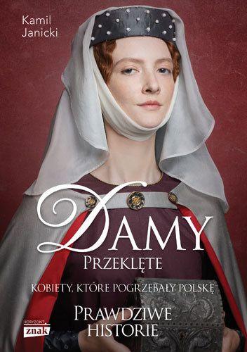 Artykuł powstał głównie w oparciu o książkę Damy przeklęte, która dziś ma swoją premierę
