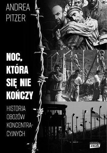 Artykuł jest fragmentem książki Noc, która się nie kończy. Historia obozów koncentracyjnych wydawnictwa Znak