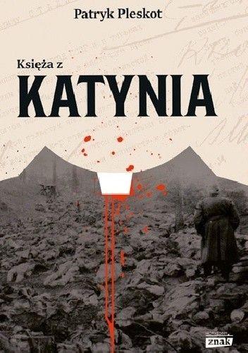Artykuł stanowi fragment książki Księża z Katynia, która właśnie ukazała się na rynku nakładem Wydawnictwa Znak Horyzont