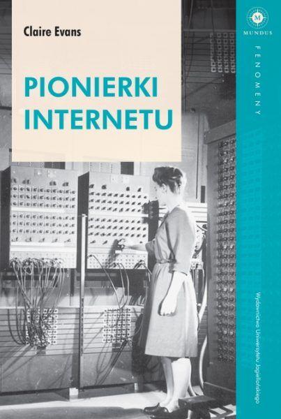 Artykuł stanowi fragment książki Pionierki Internetu Claire L. Evans Wydawnictwa Uniwersytetu Jagiellońskiego
