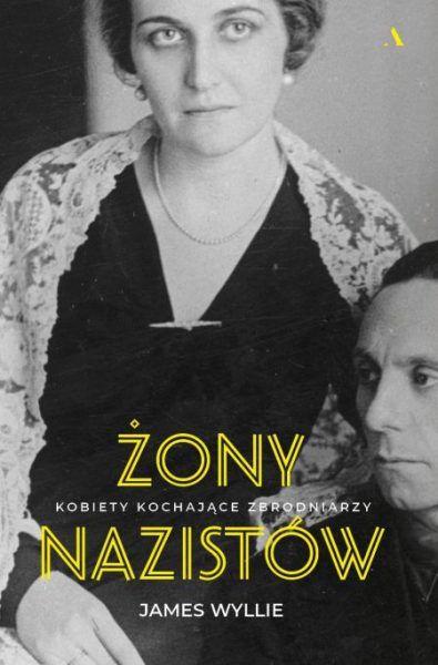 Artykuł stanowi fragment książki Żony nazistów. Kobiety kochające zbrodniarzy Jamesa Wyllie'ego, która właśnie ukazała się na rynku nakładem wydawnictwa Agora