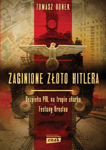 Artykuł stanowi fragment książki Zaginione złoto Hitlera Wydawnictwa Znak Horyzont, która 25 marca ukazała się na rynku