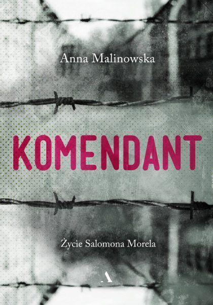 Artykuł stanowi fragment książki Komendant. Życie Salomona Morela, która niedawno ukazała się na rynku nakładem wydawnictwa Agora