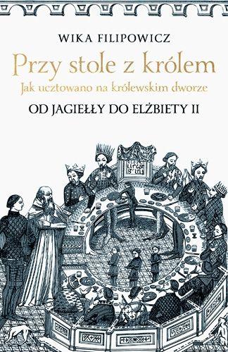 Artykuł stanowi fragment książki Przy stole z królem. Jak ucztowano na królewskim dworze wydawnictwa Znak Horyzont
