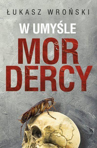 Artykuł stanowi fragment książki W umyśle mordercy, która ukazała się w 2019 roku nakładem Wydawnictwa Skarpa Warszawska