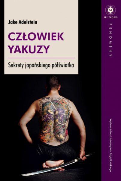 Artykuł stanowi fragment książki Człowiek Yakuzy. Sekrety japońskiego półświatka Wydawnictwa Uniwersytetu Jagiellońskiego