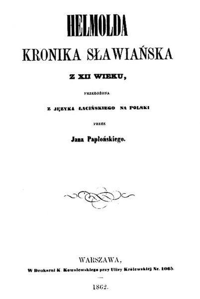 Kronika Słowian wydana po polsku w 1862 w Warszawie w tłumaczeniu Jana Papłońskiego.