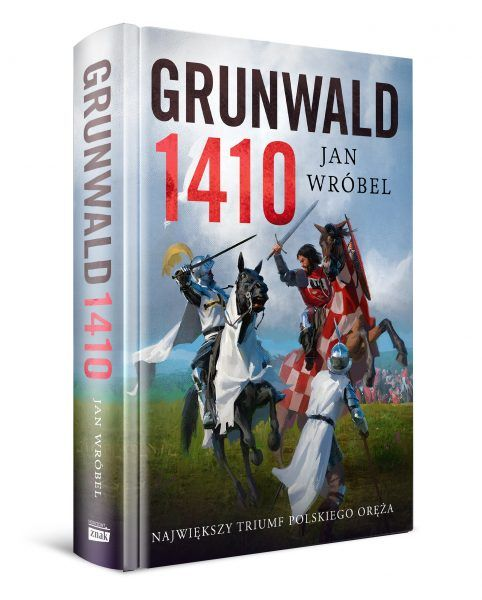 Artykuł stanowi fragment książki Grunwald 1410 Jan Wróbla, która właśnie ukazała się na rynku nakładem wydawnictwa Znak Horyzont