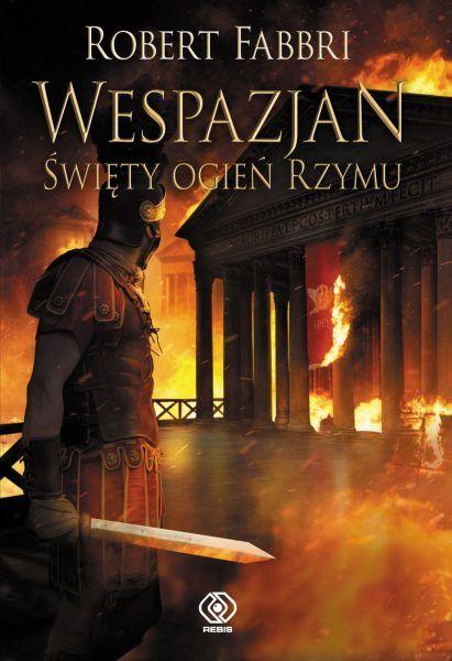 Artykuł stanowi fragment książki Wespazjan. Święty ogień Rzymu. To już ósmy tom bestsellerowego cyklu, który podbił serca czytelników