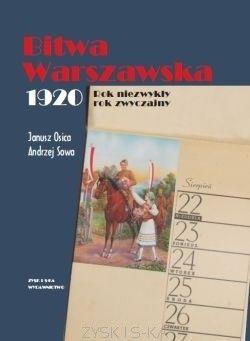 Bitwa Warszawska 1920 to wyjątkowe kalendarium wydarzeń wojny polsko bolszewickiej