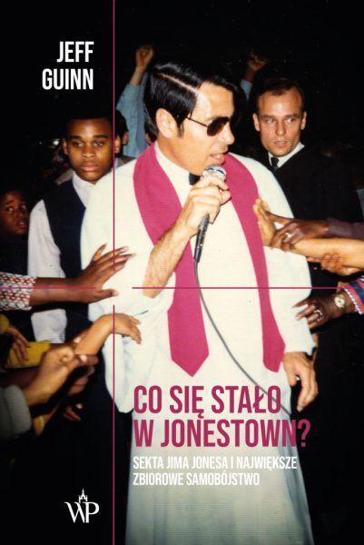 Zachęcamy do zapoznania się z głośnym reportażem Co się stało w Jonestown? Sekta Jima Jonesa i największe zbiorowe samobójstwo, który właśnie ukazał się na rynku nakładem Wydawnictwa Poznańskiego