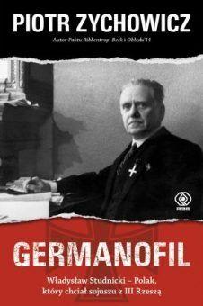 Artykuł stanowi fragment książki Germanofil. Władysław Studnicki – Polak, który chciał sojuszu z III Rzeszą Piotra Zychowicza, która niedawno ukazała się na rynku nakładem wydawnictwa Rebis