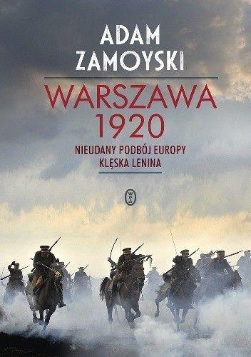 Warszawa 1920 Nieudany podbój Europy. Klęska Lenina to jedno z najciekawszych wznowień w ostatnim czasie