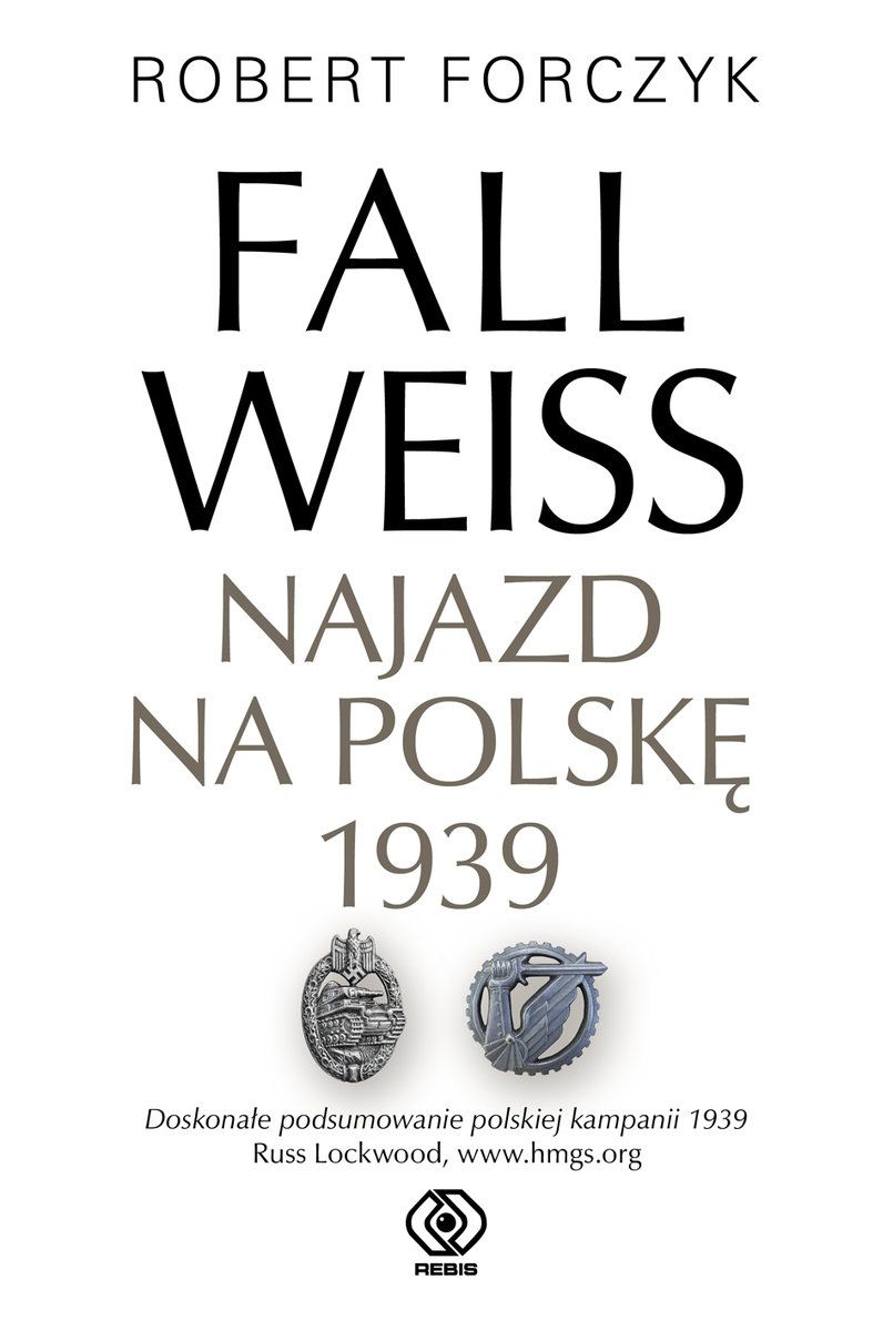 Artykuł powstał na podstawie książki Fall Weiss. Najazd na Polskę 1939 Roberta Forczyka która ukazała się na rynku nakładem Wydawnictwa Rebis
