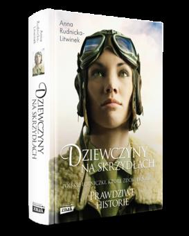 """Więcej o polskich lotniczkach dowiesz się z książki Anny Rudnickiej-Litwinek """"Dziewczyny na Skrzydłach"""", która ukazała się właśnie nakładem wydawnictwa Znak Horyzont."""
