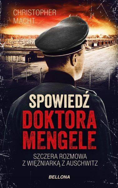 """Inspiracją do napisania artkułu jest najnowsza książka Christophera Machta,Spowiedź doktora Mengele"""", wydana przez Wydawnictwo Bellona."""