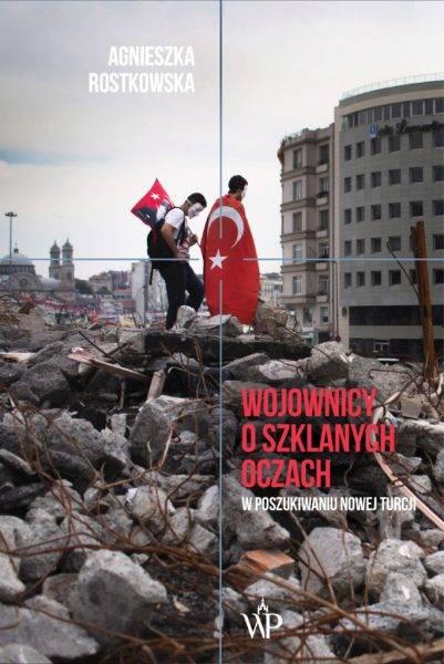 """Tekst stanowi fragment książki Agnieszki Rostkowskiej """"Wojownicy o szklanych oczach. W poszukiwaniu Nowej Turcji"""", która ukazała się właśnie nakładem Wydawnictwa Poznańskiego."""