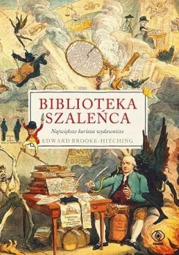 """Tekst powstał m.in. w oparciu o książkę """"Biblioteka szaleńca. Największe kurioza wydawnicze., autorstwa Edwarda Brooke-Hitching . Wydana została przez Wydawnictwo Rebis"""