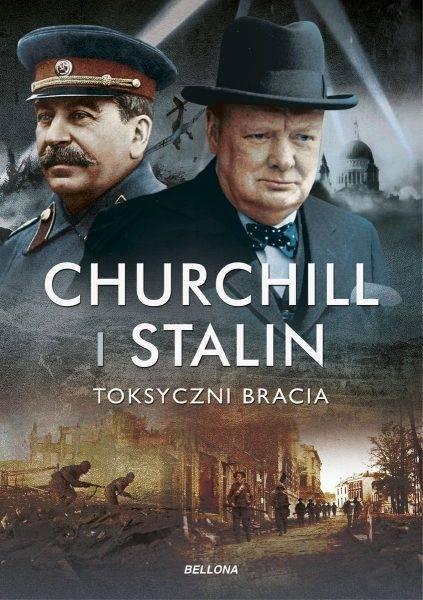 """Tekst powstał w oparciu o książkę Geoffreya Robertsa """"Churchill i Stalin. Toksyczni bracia"""", która ukazała się właśnie nakładem wydawnictwa Bellona."""