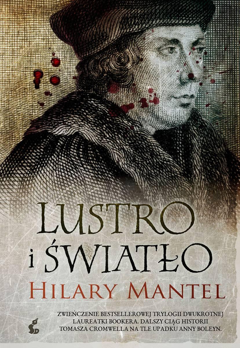 """Inspiracją do napisania tekstu była książka Hilary Mantel """"Lustro i światło"""", która ukazała się właśnie nakładem wydawnictwa Sonia Draga. To zwieńczenie bestsellerowej trylogii dwukrotnej laureatki Bookera."""