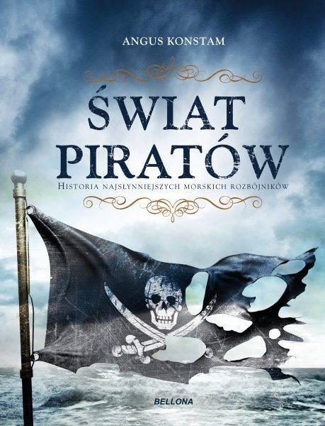 """Tekst stanowi fragment książki Angusa Konstama """"Świat piratów. Historia najgroźniejszych morskich rabusiów"""", która ukazała się właśnie nakładem wydawnictwa Bellona."""