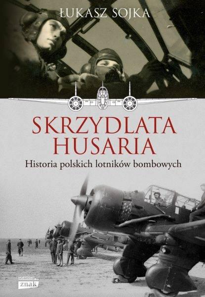"""Więcej o historii polskiego lotnictwa przeczytacie w książce Łukasza Sojki """"Skrzydlata husaria"""", która ukazała się właśnie nakładem wydawnictwa Znak Horyzont."""