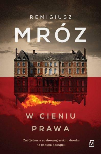 """Inspirację dla tekstu stanowiła najnowsza książka Remigiusza Mroza """"W cieniu prawa"""", która ukazała się właśnie nakładem wydawnictwa Czwarta Strona."""